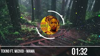 Tekno Ft  Wizkid -  Mama