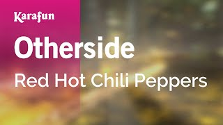 Karaoke Otherside - Red Hot Chili Peppers *