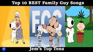 Top 10 BEST Family Guy Songs