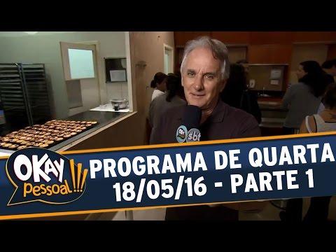 Okay Pessoal!!! (18/05/16) - Quarta - Parte 1