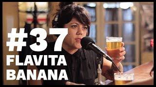 El Sentido De La Birra - #37 Flavita Banana