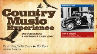 Jimmie Rodgers - Dreaming With Tears in My Eyes - Country Music Experience