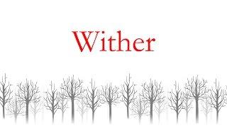 Wither/ 糸奇はな(Itoki Hana)