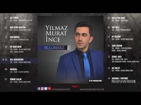 Yılmaz Murat İnce - Gel Nerdesin [ Official Audio © 2016 Mim Production ]
