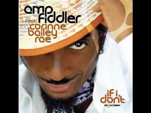 Amp Fiddler feat Corinne Bailey Rae - If I Don't (Wookie Remix)