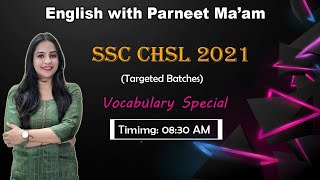 SSC CHSL 2021 (Targeted Live Batch): Vocabulary Special with Parneet Ma'am