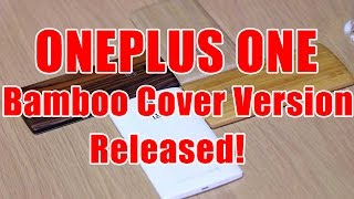 OnePlus One Bamboo Cover Version Released