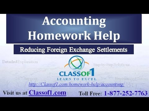 Reducing Foreign Exchange Settlements : Accounting Homework Help by Classof1.com