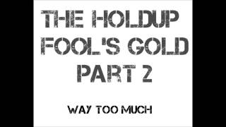 The Holdup - Way Too Much (Leak)