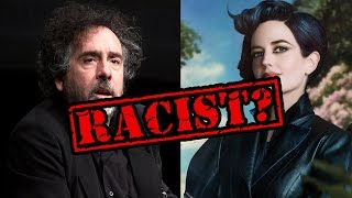 MISS PEREGRINE (2016) Controversy:  Is Tim Burton RACIST?