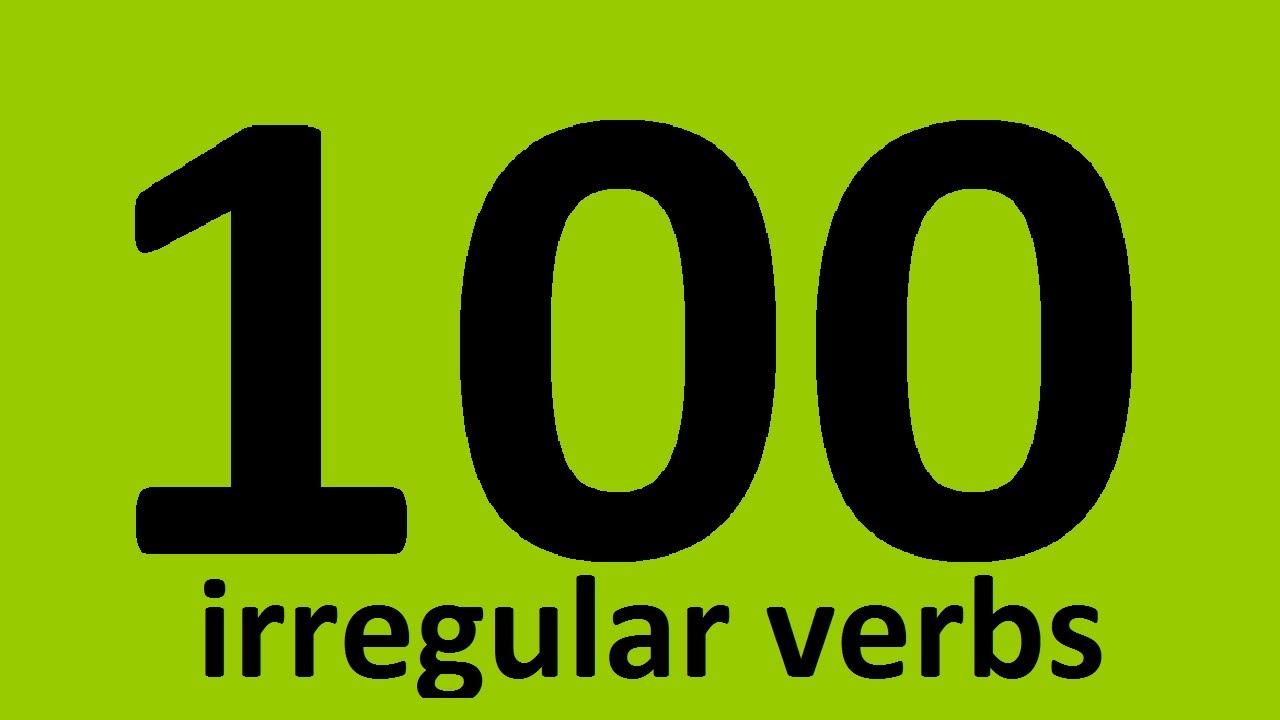 100 List Irregular Verbs