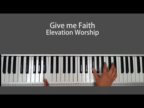Give me Faith - Elevation Worship Piano Tutorial