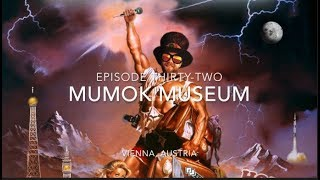 The Mad Tour: Europe 2017 - Episode 32 - Mumok Museum