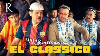 Ajabxanda - El Classico | Ажабханда - Эл классико