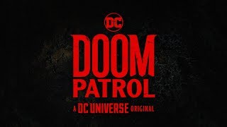 DC UNIVERSE | DOOM PATROL MAIN TITLES