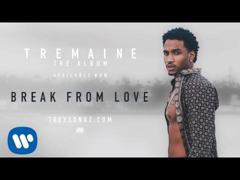 Trey Songz  Break From Love  Audio