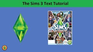 The Sims 3 Text Tutorial: University Life expansion pack