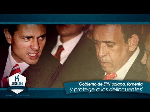Gobierno de EPN solapa, fomenta y protege a los delincuentes - HugoSadh