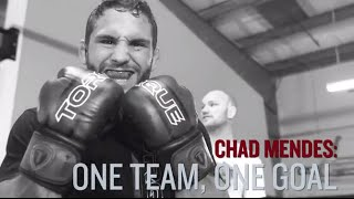UFC 189: Chad Mendes - One Team, One Goal