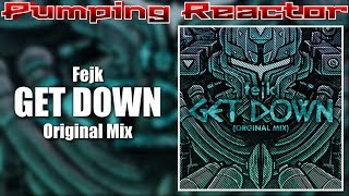 Fejk - Get Down (Original Mix)