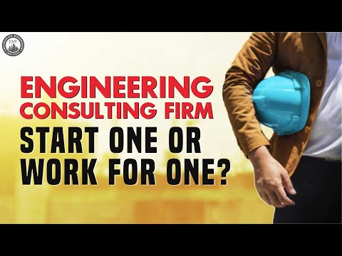 Engineering Consulting Firm – Should You Start One Or Work For One?