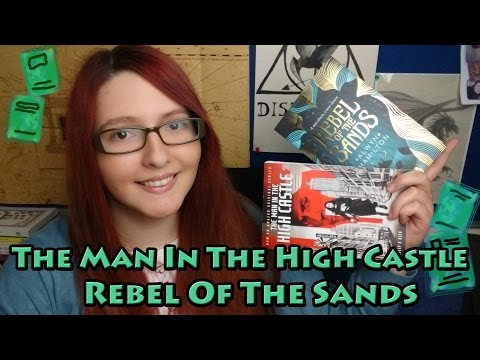The Man In The High Castle & Rebel Of The Sands (reviews)
