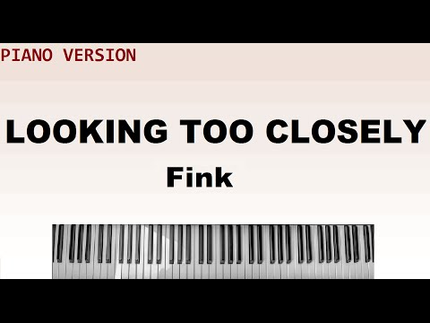 Looking too closely | piano