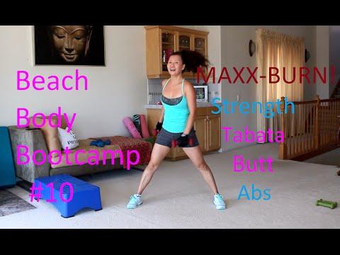 MAXX BURN w/Strength, Butt, Abs & Tabata. Beach Body Bootcamp #10