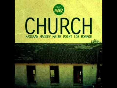 Hassaan Mackey, Maine Point & Los Monroe - Church (prod. by Maggz)