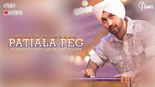 Patiala Peg | Diljit Dosanjh | Desi Mix | DJ Ravish & DJ Chico