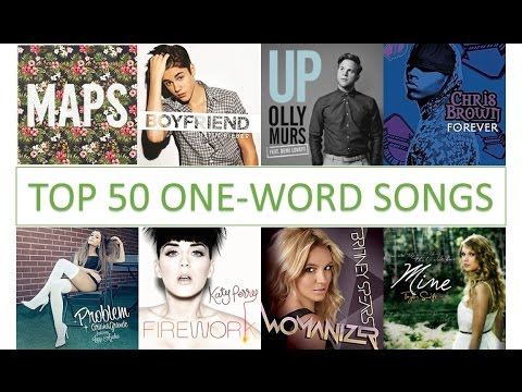 Top 50 Single Word Songs: One-Word Wonders (2008-2017)