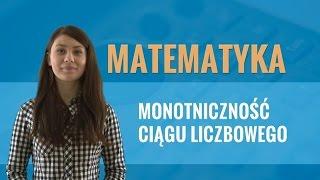 Matematyka - Monotoniczność ciągu liczbowego (teoria i zadania)