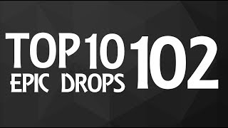 Top 10 Epic Drops #102