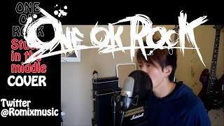 ONE OK ROCK - Stuck in the middle Cover