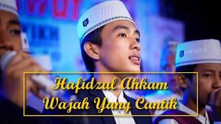 Hafidzul Ahkam - Wajah Yang Cantik (Lirik)