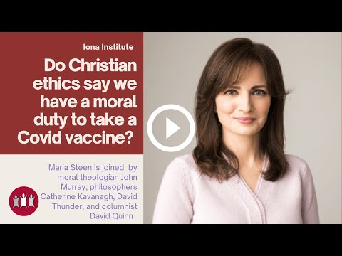 Do Christian ethics say we have a moral duty to take a Covid vaccine?