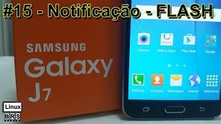 Samsung Galaxy J7 - Notificação por LED FLASH - Português