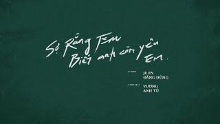 Download lagu JUUN D - SỢ RẰNG EM BIẾT ANH CÒN YÊU EM (Lofi Version by Freak D) | Lyric video