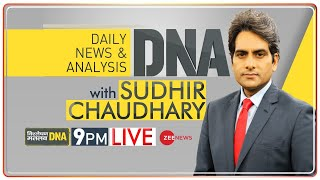 देखिए DNA Live Sudhir Chaudhary के साथ | DNA Today | DNA Full Episode | Zee News | Latest Hindi News