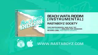 Beach Wata Riddim [Instrumental] - Rastaboyz Society
