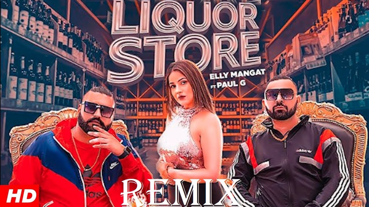 Liquor Store : Elly Mangat Remix ft Paul G Remix| Shehnaaz Gill | Latest Punjabi Song 2019