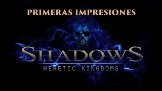 ★SHADOWS : HERETIC KINGDOMS |  GAMEPLAY COMENTADO EN ESPAÑOL | PC 1080P★