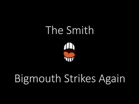 The Smith   Bigmouth Strikes Again   Lyrics