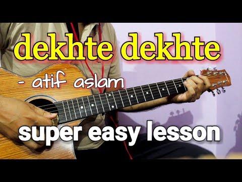 Dekhte Dekhte - Atif Aslam | Guitar Chords & Intro Lesson/Cover | Batti Gul Meter Chalu