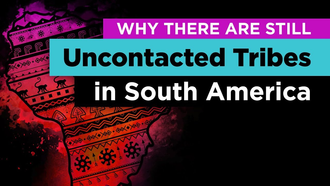 why-hundreds-of-uncontacted-tribes-still-exist-in-south-america