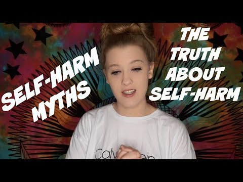 SELF-HARM MYTHS // THE TRUTH ABOUT SELF-HARM