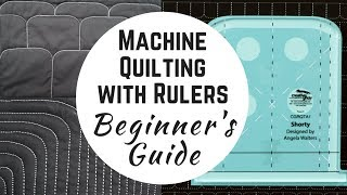 The Beginner's Guide to Machine Quilting with Rulers - Introducing Shorty