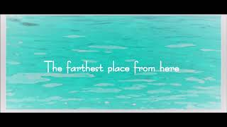 The farthest place from here / Tomomi Kato