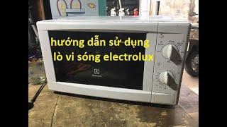 hướng dẫn sử dụng lò vi sóng electrolux, electrolux microwave user manual