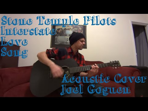 Interstate Love Song (Stone Temple Pilots) acoustic cover by Joel Goguen